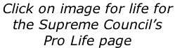 Click on image for life for  the Supreme Council's  Pro Life page