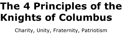 The 4 Principles of the Knights of Columbus  Charity, Unity, Fraternity, Patriotism